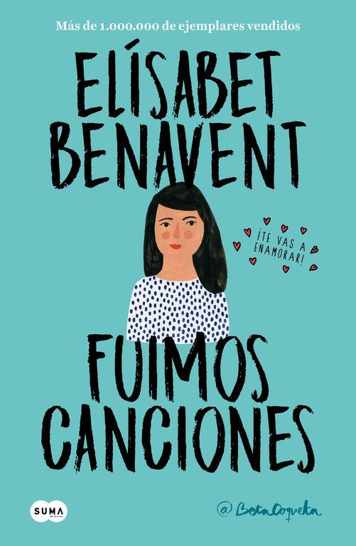 LIBRO FUIMOS CANCIONES - ELISABET BENAVENT