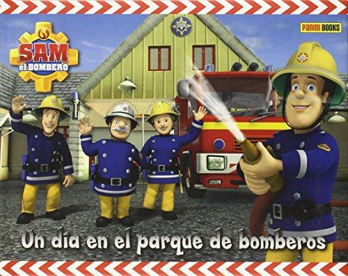 LIBRO SAM EL BOMBERO UN DIA EN EL PARQUE DE BOMBEROS